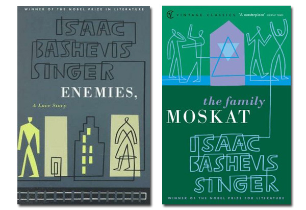 Enemies: A Love Story and The Family Moskat by Isaac Bashevis Singer