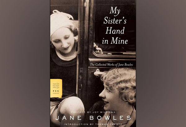 Jane Bowles' My Sister's Hand in Mine