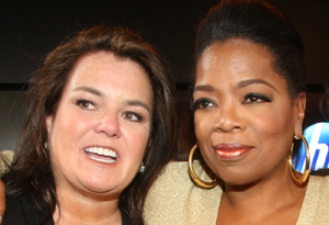 Oprah and Rosie O'Donnell