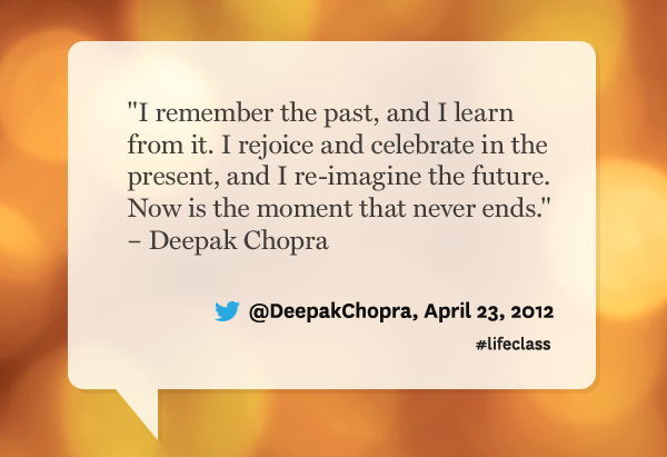 Deepak Chopra quote from Oprah's Lifeclass: the Tour