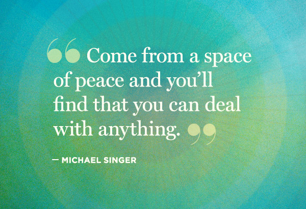 11 soul stirring quotes from michael singer