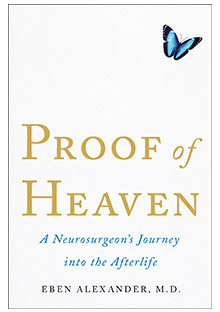 Proof of Heaven by Eben Alexander, M.D.