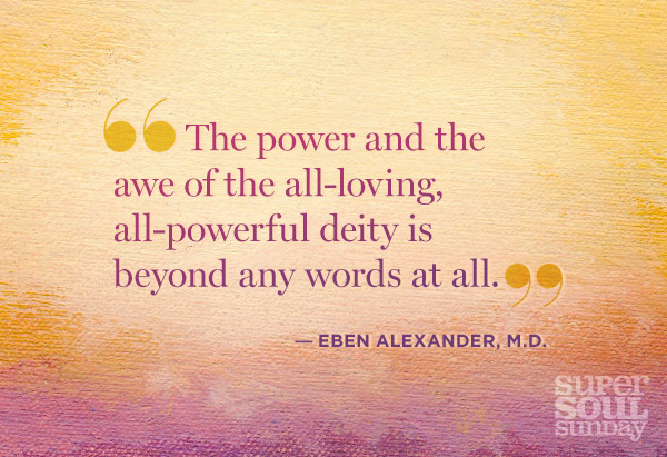Quotation by Eben Alexander, M.D.