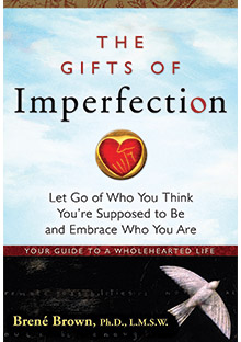 The Gift of Imperfection by Dr. Brene Brown