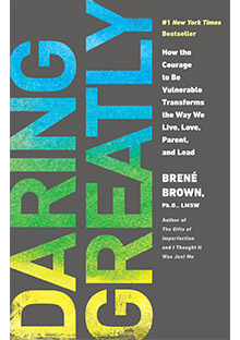 Daring Greatly by Dr. Brene Brown