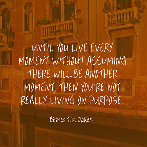 Quote About Seizing The Moment   Bishop T.D. Jakes