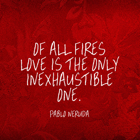 Quotes About Love Enduring : Quote About Enduring Love - Pablo Neruda