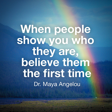 Maya Angelou Quote When People Show