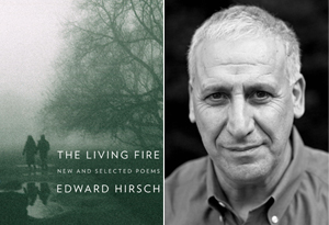 Edward Hirsch's book Living Fire: New and Selected Poems