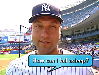 New York Yankees infielder Derek Jeter wants to know about sleep.