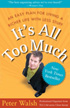 'It's All Too Much' by Peter Walsh