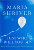 'Just Who Will You Be?' by Maria Shriver