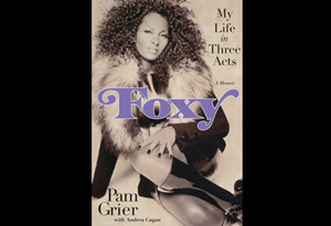 Pam Grier's 2010 memoir, Foxy: My Life in Three Acts
