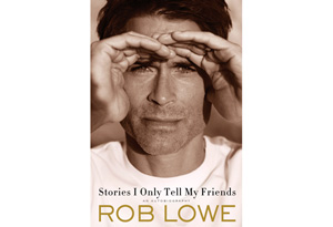 Rob Lowe's Stories I Only Tell My Friends