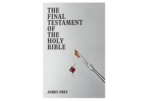 James Frey's book The Final Testament of the Holy Bible