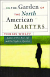 'In the Garden of the North American Martyrs' by Tobias Wolff