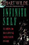 'Infinite Self 33 Steps to Reclaiming Your Inner Power' by Stuart Wilde