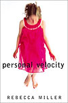 'Personal Velocity' by Rebecca Miller