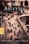 'The Asiatics' By Frederic Prokosch