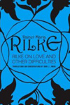 'Rilke on Love and Other Difficulties' by Rainer Maria Rilke