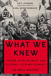 What We Knew by Eric A. Johnson and Karl-Heinz Reuband