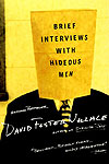 'Brief Interviews with Hideous Men' by David Foster Wallace