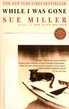 'While I Was Gone' by Sue Miller