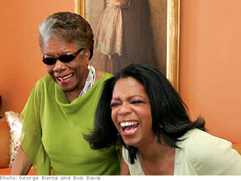Dr. Maya Angelou and Oprah