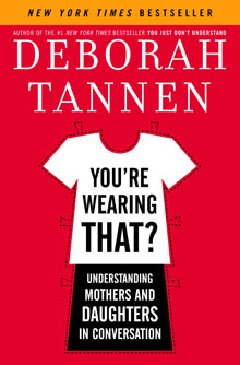 'You're Wearing That?' by Deborah Tannen