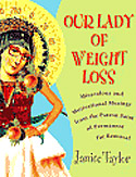 Our Lady of Weight Loss by Janice Taylor